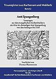 Amt Spangenberg: Trauungen aus den evangelischen Kirchenbüchern der Orte im ehemaligen Amt Spangenberg von den Anfängen bis 1830
