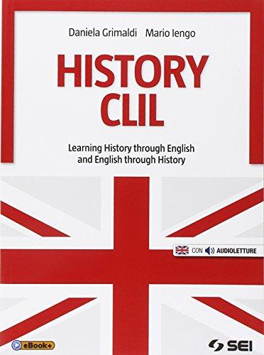 History CLIL. Con e-book. Con espansione online. Per le Scuole superiori