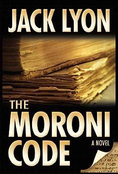 The Moroni Code por Jack M. Lyon Gratis