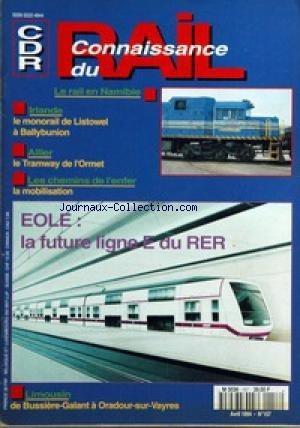 CONNAISSANCE DU RAIL [No 157] du 01/04/1994 - LE RAIL EN NAMIBIE - IRLANDE - LE MONORAIL DE LISTOWEL A BALLYBUNION - ALLIER - LE TRAMWAY DE L'ORMET - LES CHEMIN DE L'ENFER - LA MOBILISATION - EOLE - LA FUTURE LIGNE E DU RER - LIMOUSIN - DE BUSSIERE-GALANT A ORADOUR-SUR-VAYRES.