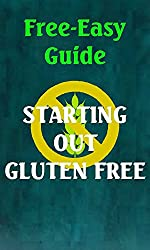 Free-Easy Guide: Starting Out Gluten Free (Free-Easy Guides) (English Edition)