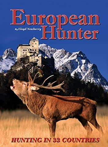 European Hunter: Hunting in 33 Countries by Newberry, Lloyd (2009)
