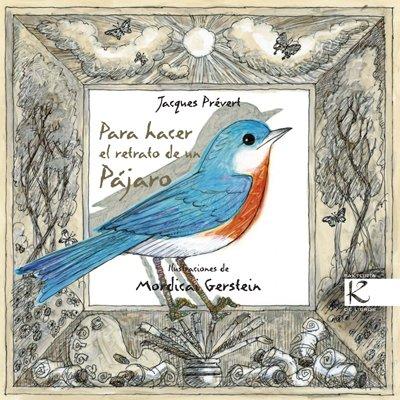 Para hacer el retrato de un pájaro (Álbum Infantil) por Jaques Prévert