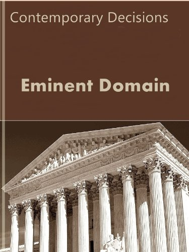 Eminent Domain: Contemporary Decisions (Litigator Series) (English Edition) -