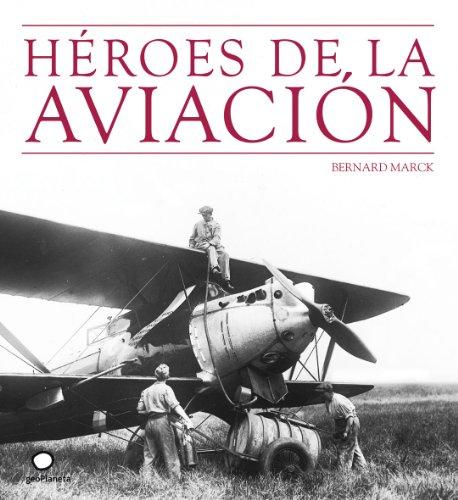 Héroes de la aviación por Bernard Marck