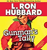 Gunman's Tally (Western Short Stories Collection) by L. Ron Hubbard (2013-03-21)