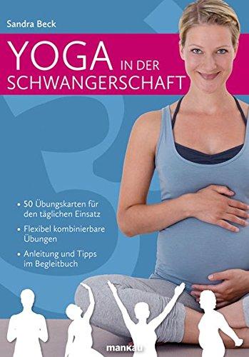 Yoga in der Schwangerschaft (Kartenset): 50 Übungskarten für den täglichen Einsatz - Flexibel kombinierbare Übungen - Anleitung und Tipps im - Für Yoga Schwangerschaft Die