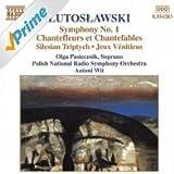 Lutoslawski: Symphony No. 1 / Chantefleurs Et Chantefables