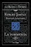 LA TORMENTA (LA RUEDA DEL TIEMPO CARTONE 18) FANTASIA EPICA by Robert Jordan;Brandon Sanderson(2010-01-09)