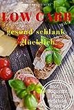 LOW CARB: Die besten Rezepte für  Brot, Baguette, Hefe Pizzateig und Brioche:  Das LOW CARB Brot-Backbuch TEIL 2! (frau