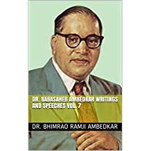 DR.  BABASAHEB AMBEDKAR WRITINGS  AND SPEECHES Vol. 7