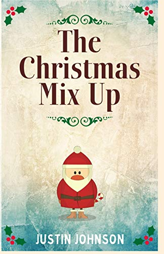The Christmas Mix Up (Justin's Christmas Stories, Band 2)