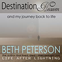Destination Heaven: And My Journey Back to Life