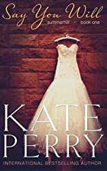 Say You Will (Summerhill) (Volume 1) by Kate Perry (2013-11-25)