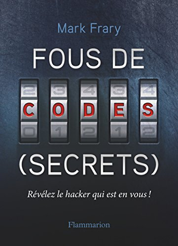 Fous de codes secrets par Mark Frary