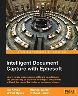Intelligent Document Capture with Ephesoft von [Kavas, Ike, Muller, Michael, Myers, W Pat, Laurin, Clifford]