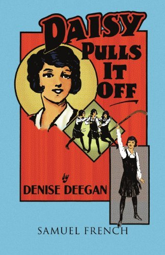 Daisy Pulls It Off (Acting Edition) by Denise Deegan (1985-01-01)