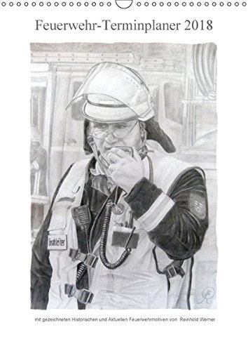 Feuerwehr-Terminplaner (Wandkalender 2018 DIN A3 hoch): Terminplaner für Feuerwehrleute und deren Familien (Familienplaner, 14 Seiten) (CALVENDO Kunst) [Kalender] [Apr 01, 2017] Werner, Reinhold