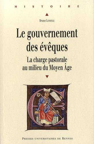 Le gouvernement des évêques : La charge pastorale au milieu du Moyen Age