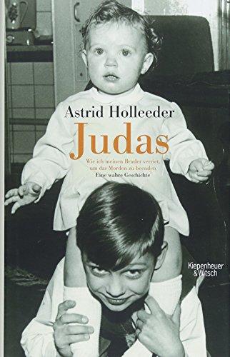 Judas - Wie ich meinen Bruder verriet, um das Morden zu beenden