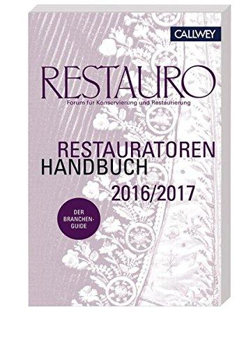 Restauratoren Handbuch 2016/2017: Forum für Konservierung und Restaurierung -