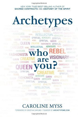[(Archetypes: A Beginner's Guide to Your Inner-net)] [ By (author) Caroline M. Myss ] [December, 2013]