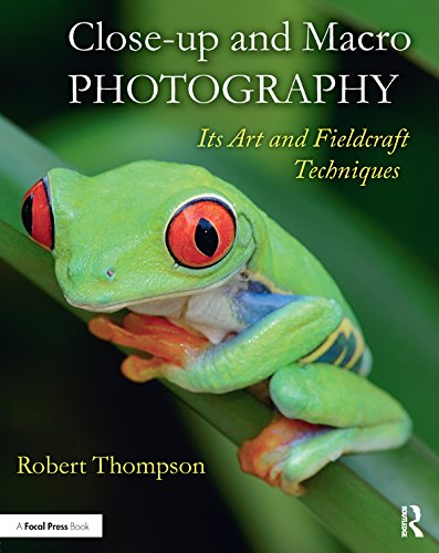 Close-up and Macro Photography: Its Art and Fieldcraft Techniques (English Edition) -