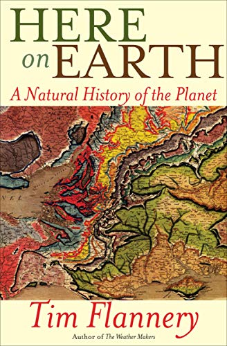 Here On Earth: A Natural History Of The Planet por Tim Flannery Gratis