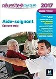 Réussite Concours Aide-soignant - Epreuve orale 2017 - Tout sur l'épreuve Nº42 (French Edition)