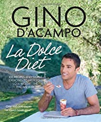 La Dolce Diet: 100 Recipes and Exercises to Help You Lose Weight the Italian Way