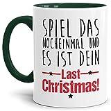 Tassendruck Weihnachts-Tasse mit Spruch Dein Last Christmas - Geschenk-Idee/Lustig / Witzig/Mug / Cup/Innen & Henkel Dunkelgrün