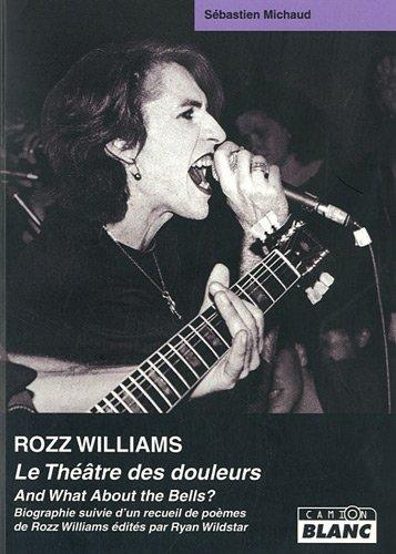 ROZZ WILLIAMS Le théâtre des douleurs