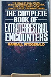 """The Complete Book of Extraterrestrial Encounters: The Ideas of Carl Sagan, Erich Von D""""Aniken, Billy Graham, Carl Jung, John C. Lilly, John G. Fulle"""