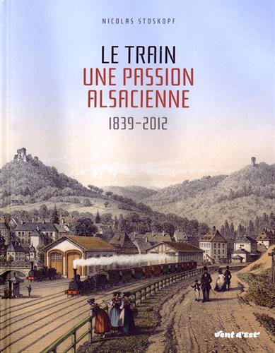le-train-une-passion-alsacienne-1839-2012