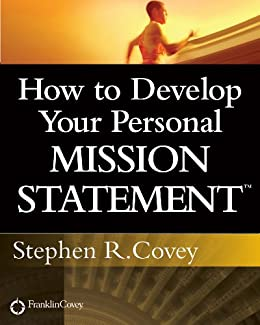 How to Develop Your Personal Mission Statement by [Covey, Stephen R.]
