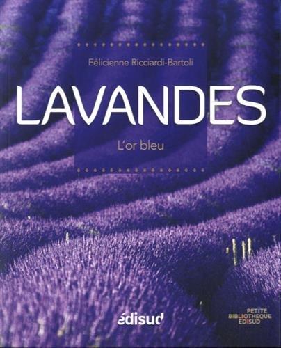Lavandes : L'or bleu