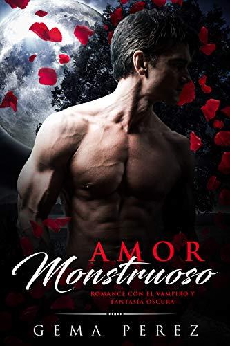 Amor Monstruoso: Romance con el Vampiro y Fantasía Oscura (Novela de Romance y Fantasía