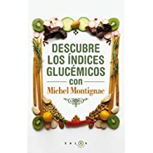 Descubre los índices glucémicos con Michel Montignac (SALSA)