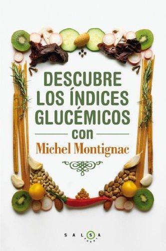 Descubre los índices glucémicos con Michel Montignac (SALSA) por Michel Montignac