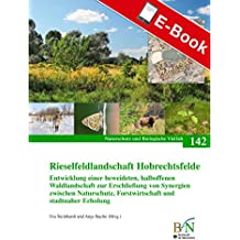 Rieselfeldlandschaft Hobrechtsfelde: Naturschutz und Biologische Vielfalt Heft 142 (NaBiV Heft)