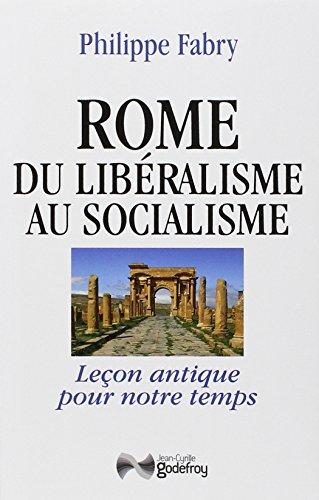 Rome, du libéralisme au socialisme : Leçon antique pour notre temps