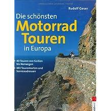 Die schönsten Motorradtouren in Europa. 40 Touren von Sizilien bis Norwegen. Mit Tourenkarten und Serviceadressen