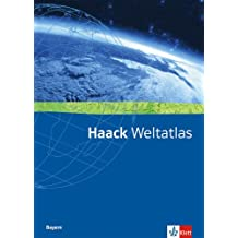 Haack Weltatlas für Sekundarstufe I und II / Ausgabe für Bayern