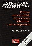 Estrategia Competitiva - Tecnicas Para El Analisis (Spanish Edition) by Michael E. Porter (2000-10-02)