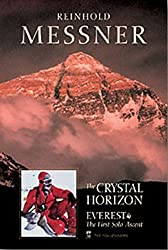 The Crystal Horizon: Everest-The First Solo Ascent by Reinhold Messner (1989-08-02)
