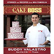 Cake Boss: Stories and Recipes from Mia Famiglia (English Edition)