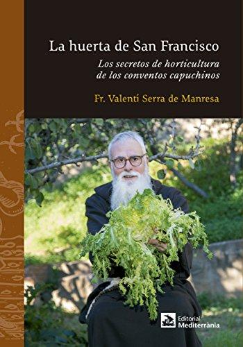 La huerta de San Francisco. Los secretos de horticultura de los conventos capuchinos