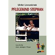 Pflegekind Stephan: Geschichte eines steinigen Weges
