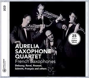 Debussy / Ravel / Bozza / Schmitt + : French Saxophones | 25 Years Jubile