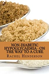 Non-Diabetic Hypoglycaemia - On the Way to a Cure